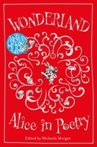 Michaela Morgan (ed). Wonderland: Alice in Poetry. Macmillan, 2016.