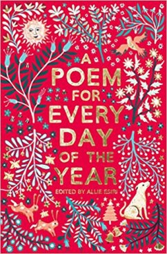 Allie Esiri (ed). A Poem for Every Day of the Year. Macmillan, 2017